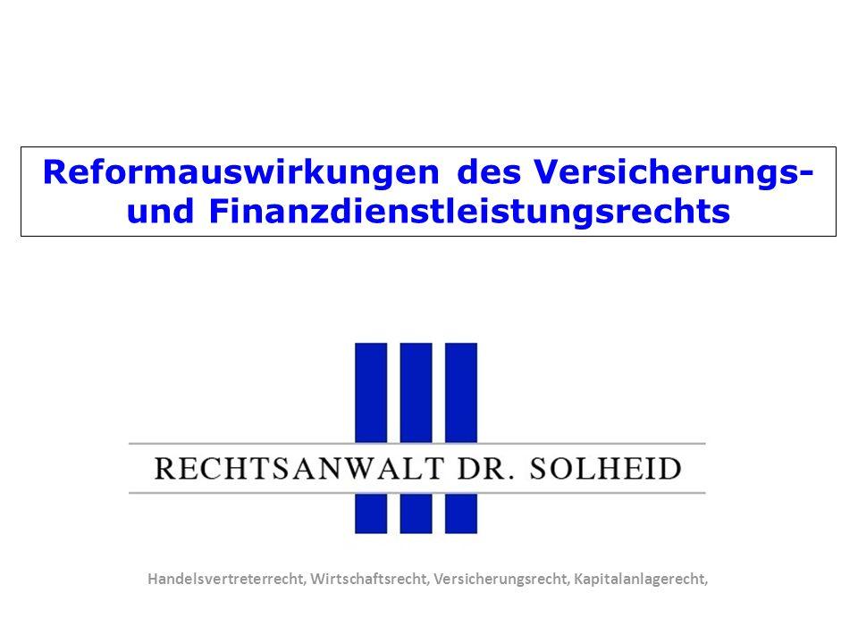 Reformauswirkungen des Versicherungs- und Finanzdienstleistungsrechts Handelsvertreterrecht, Wirtschaftsrecht, Versicherungsrecht, Kapitalanlagerecht,