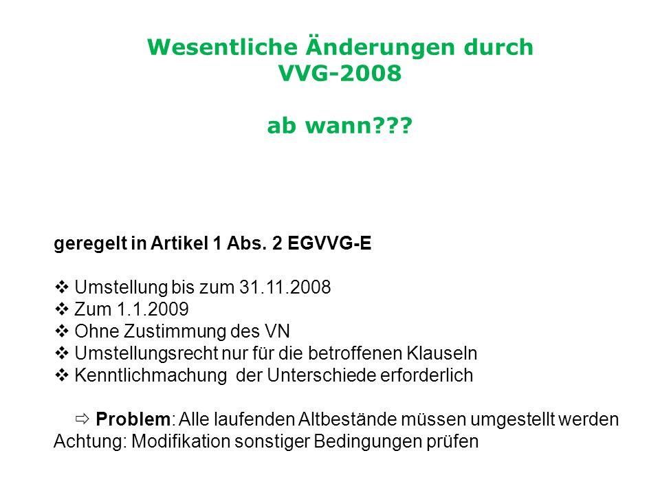 Wesentliche Änderungen durch VVG-2008 ab wann . geregelt in Artikel 1 Abs.