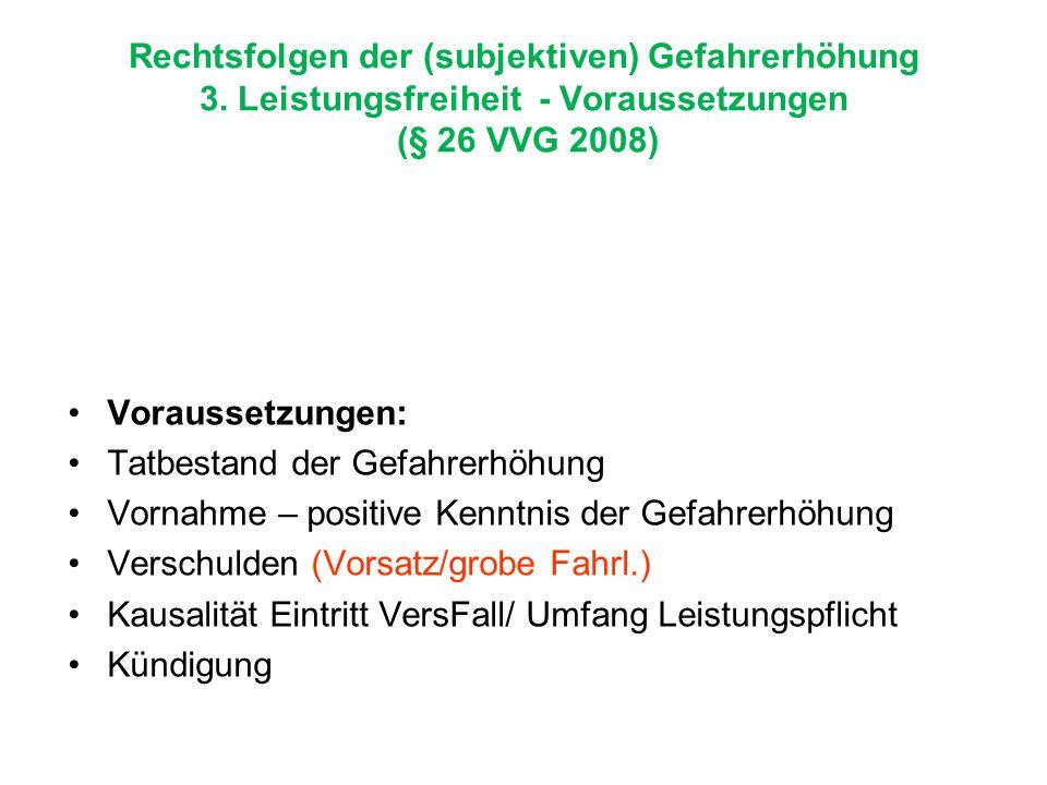 Rechtsfolgen der (subjektiven) Gefahrerhöhung 3.