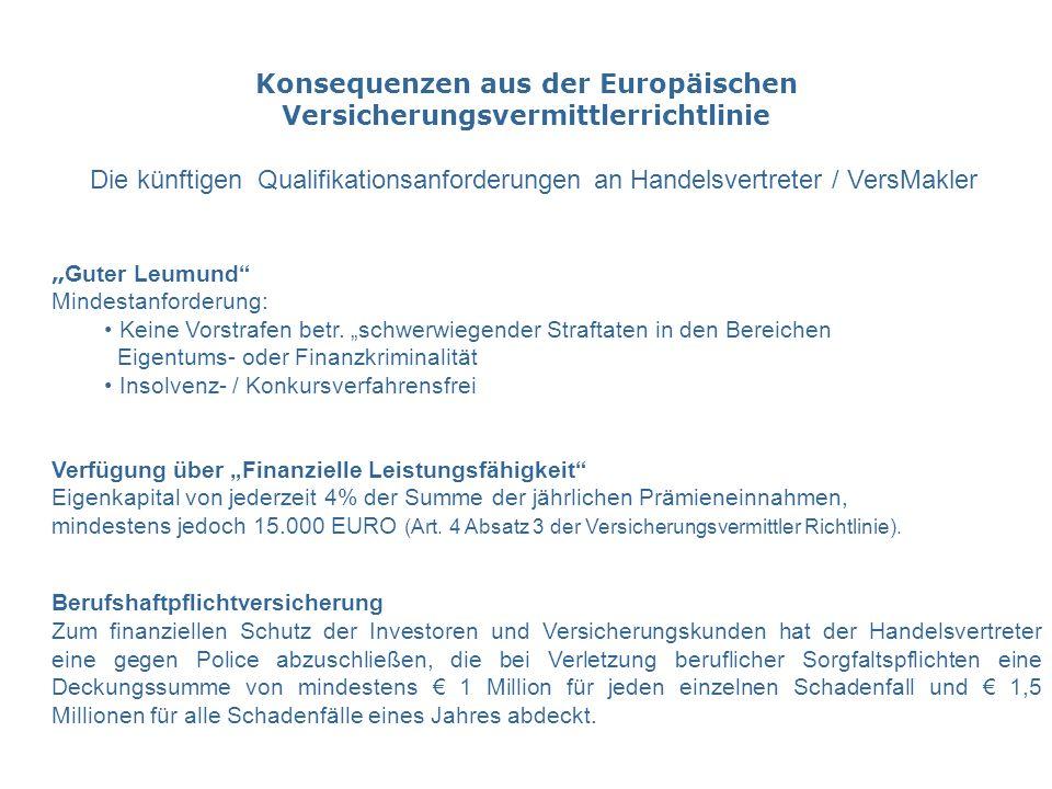 """Konsequenzen aus der Europäischen Versicherungsvermittlerrichtlinie """" Guter Leumund Mindestanforderung: Keine Vorstrafen betr."""