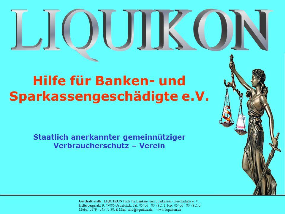 Geschäftsstelle: LIQUIKON Hilfe für Banken- und Sparkassen- Geschädigte e.