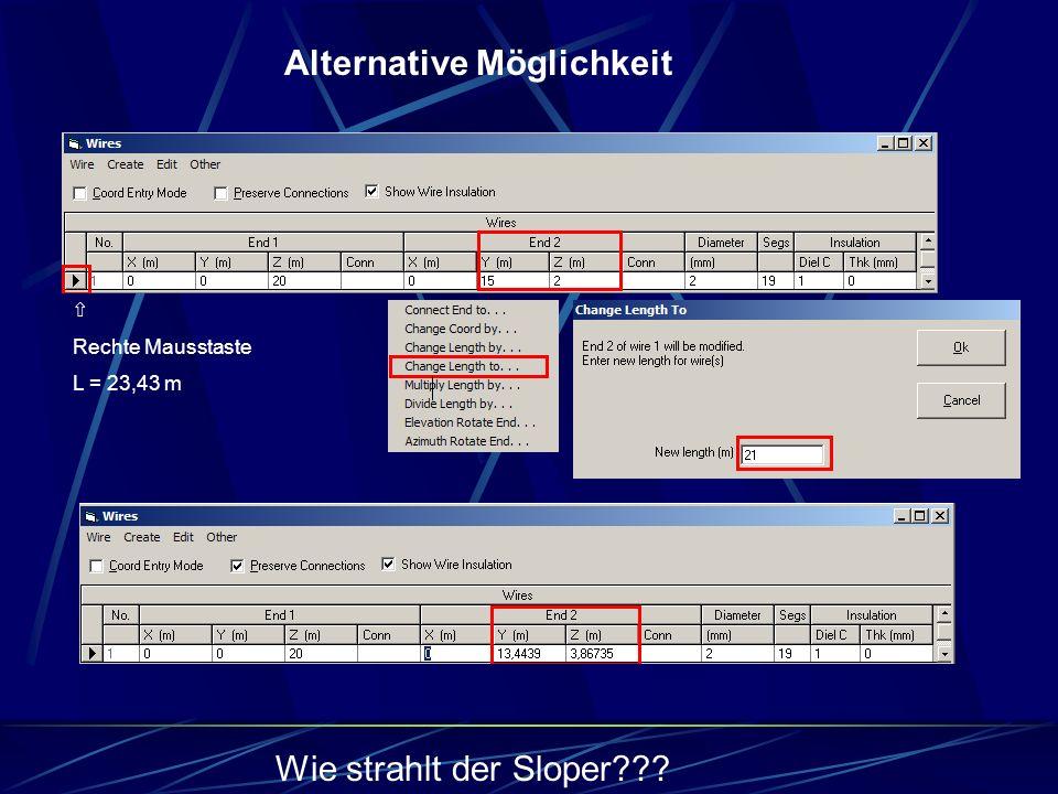 ⇧ Rechte Mausstaste L = 23,43 m Alternative Möglichkeit Wie strahlt der Sloper???