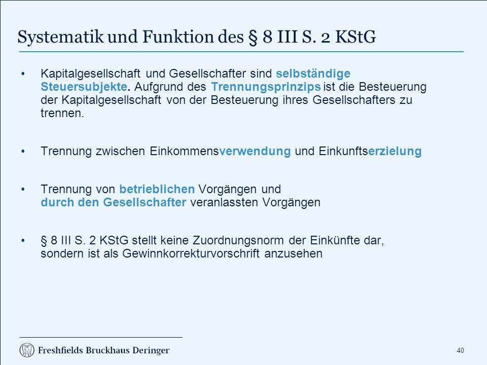 40 Systematik und Funktion des § 8 III S.