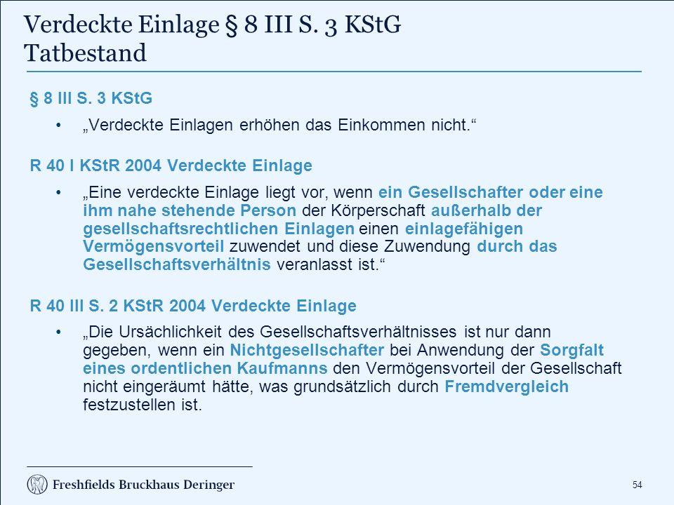 54 Verdeckte Einlage § 8 III S. 3 KStG Tatbestand § 8 III S.