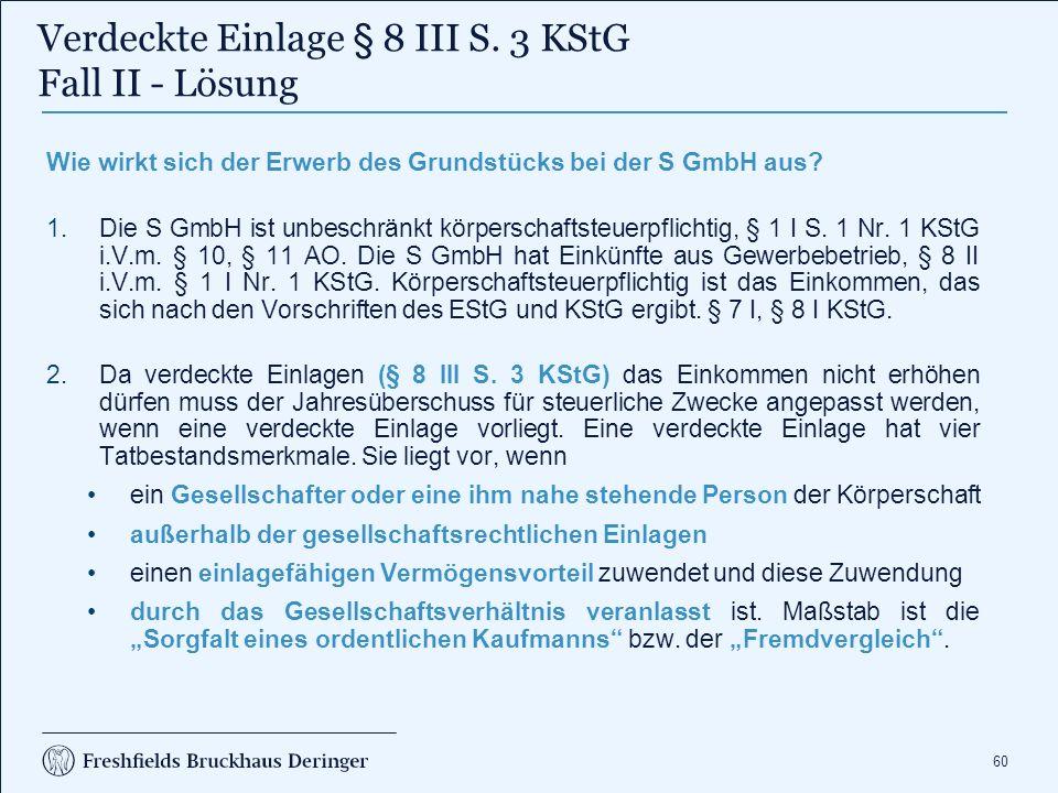 60 Wie wirkt sich der Erwerb des Grundstücks bei der S GmbH aus.
