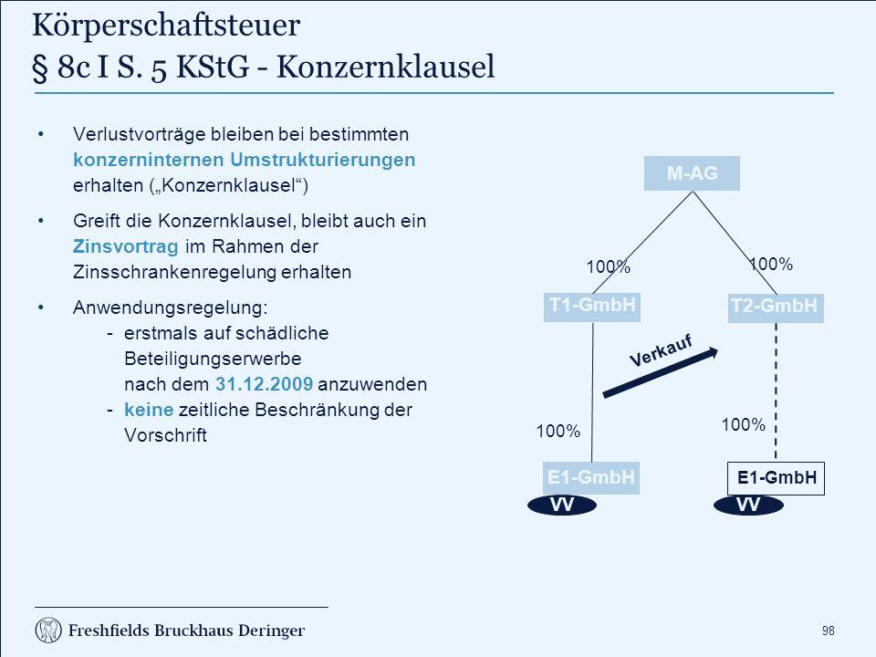"""98 Körperschaftsteuer § 8c I S. 5 KStG - Konzernklausel Verlustvorträge bleiben bei bestimmten konzerninternen Umstrukturierungen erhalten (""""Konzernkl"""