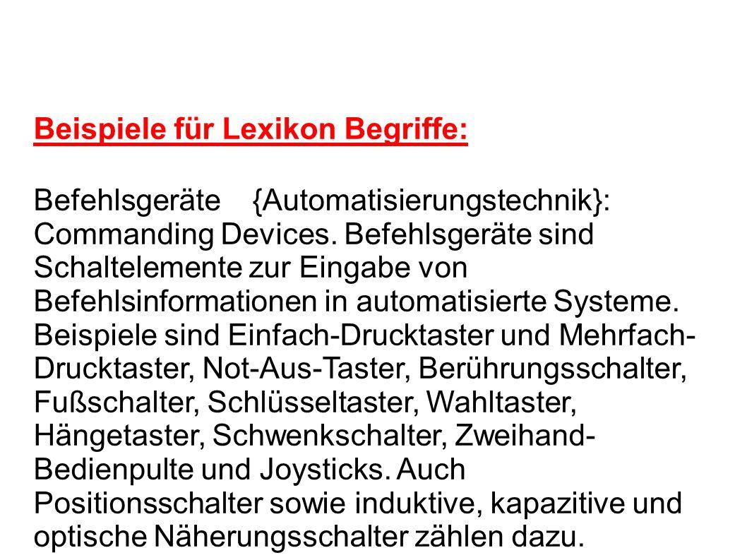 Beispiele für Lexikon Begriffe: Befehlsgeräte {Automatisierungstechnik}: Commanding Devices.