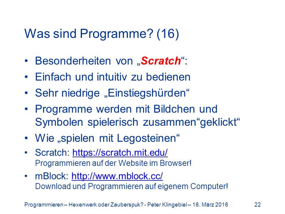 Programmieren – Hexenwerk oder Zauberspuk. - Peter Klingebiel – 16.