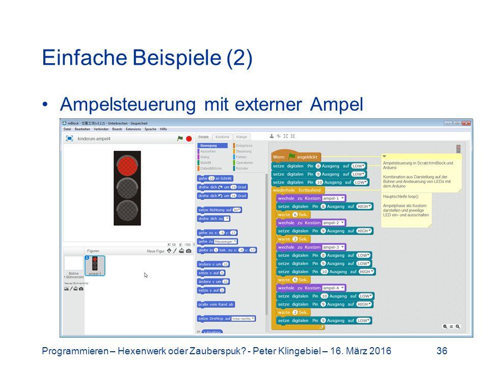 Einfache Beispiele (2) Ampelsteuerung mit externer Ampel Programmieren – Hexenwerk oder Zauberspuk.