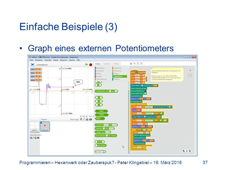 Einfache Beispiele (3) Graph eines externen Potentiometers Programmieren – Hexenwerk oder Zauberspuk.