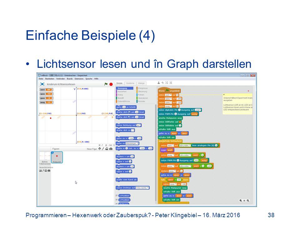 Einfache Beispiele (4) Lichtsensor lesen und în Graph darstellen Programmieren – Hexenwerk oder Zauberspuk.