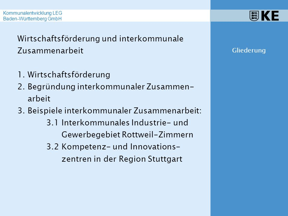 Wirtschaftsförderung und interkommunale Zusammenarbeit 1. Wirtschaftsförderung 2. Begründung interkommunaler Zusammen- arbeit 3. Beispiele interkommun