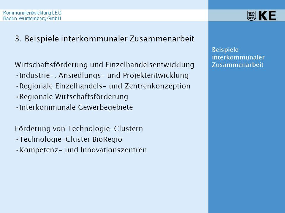 3. Beispiele interkommunaler Zusammenarbeit Wirtschaftsförderung und Einzelhandelsentwicklung Industrie-, Ansiedlungs- und Projektentwicklung Regional