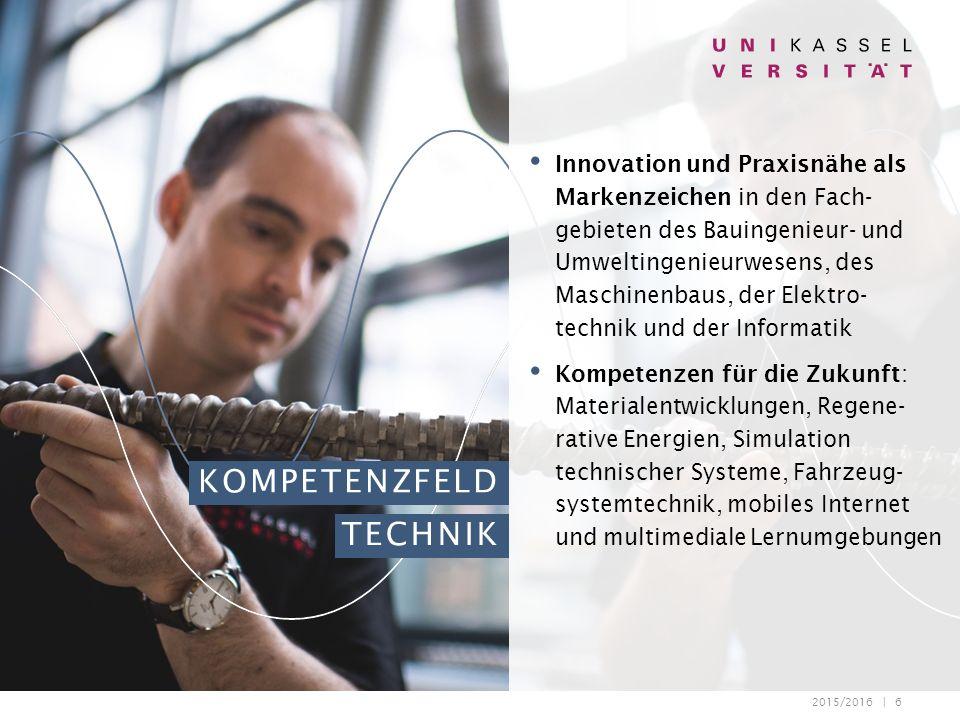 2015/2016 | 6 KOMPETENZFELD TECHNIK Innovation und Praxisnähe als Markenzeichen in den Fach- gebieten des Bauingenieur- und Umweltingenieurwesens, des