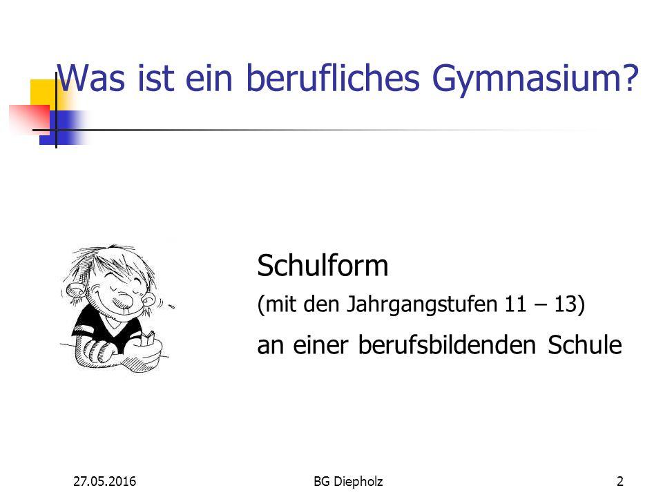 27.05.2016BG Diepholz1 Berufliches Gymnasium