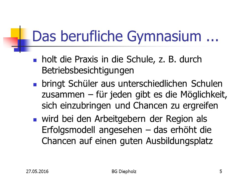 27.05.2016BG Diepholz4 Das berufliche Gymnasium...