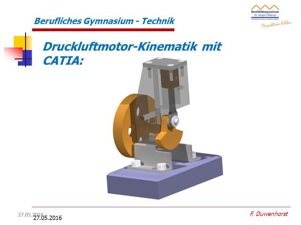 27.05.2016 Berufliches Gymnasium - Technik Projekte der Qualifikationsphase I: F. Duwenhorst