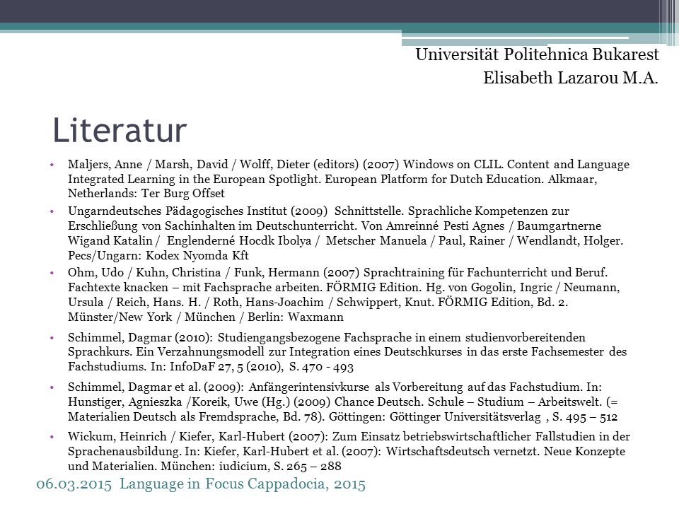 Literatur Maljers, Anne / Marsh, David / Wolff, Dieter (editors) (2007) Windows on CLIL.