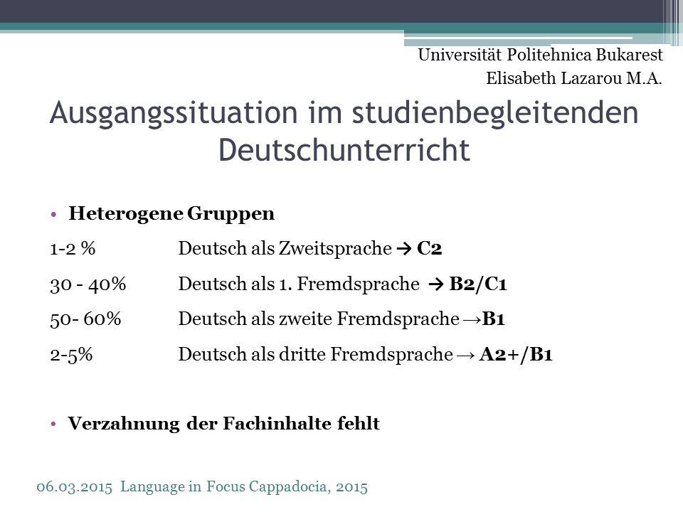Ausgangssituation im studienbegleitenden Deutschunterricht Heterogene Gruppen 1-2 %Deutsch als Zweitsprache → C2 30 - 40% Deutsch als 1.