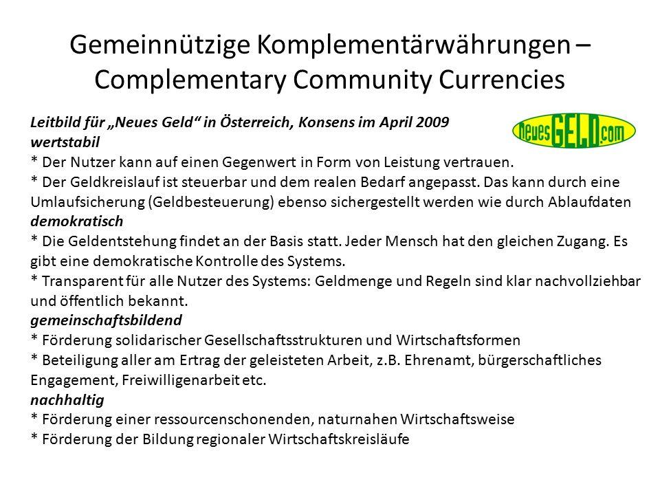 """Gemeinnützige Komplementärwährungen – Complementary Community Currencies Leitbild für """"Neues Geld in Österreich, Konsens im April 2009 wertstabil * Der Nutzer kann auf einen Gegenwert in Form von Leistung vertrauen."""