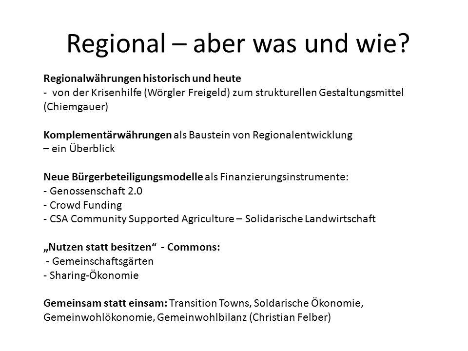 Regional – aber was und wie? Regionalwährungen historisch und heute - von der Krisenhilfe (Wörgler Freigeld) zum strukturellen Gestaltungsmittel (Chie