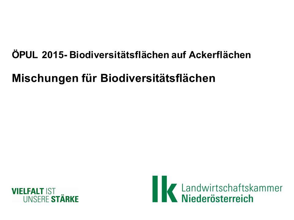 ÖPUL 2015- Biodiversitätsflächen auf Ackerflächen Mischungen für Biodiversitätsflächen