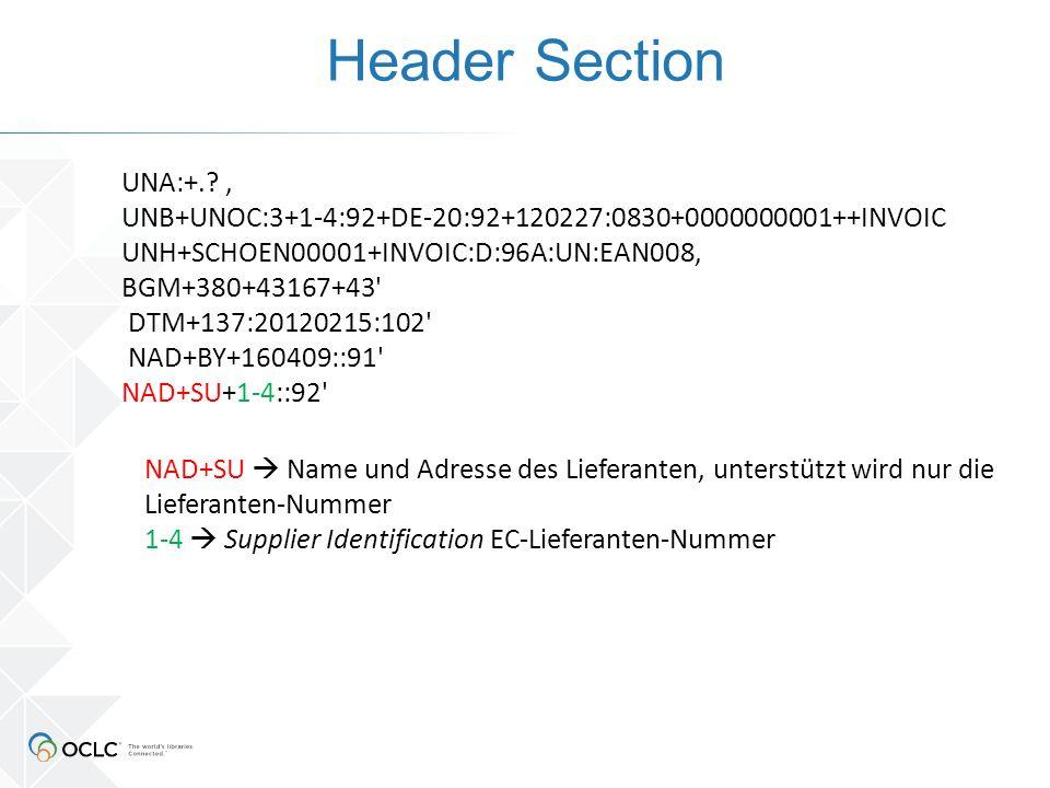 Header Section NAD+SU  Name und Adresse des Lieferanten, unterstützt wird nur die Lieferanten-Nummer 1-4  Supplier Identification EC-Lieferanten-Nummer UNA:+..