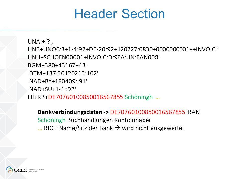 Header Section Bankverbindungsdaten -> DE70760100850016567855 IBAN Schöningh Buchhandlungen Kontoinhaber … BIC + Name/Sitz der Bank  wird nicht ausgewertet UNA:+..