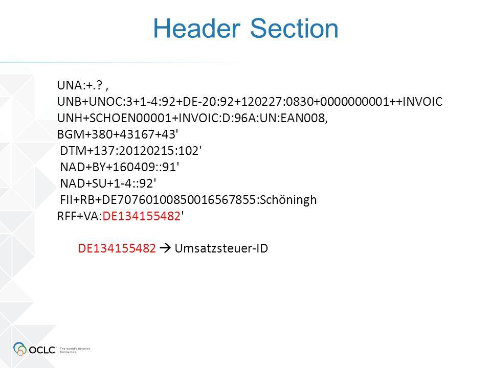 Header Section DE134155482  Umsatzsteuer-ID UNA:+.? ' UNB+UNOC:3+1-4:92+DE-20:92+120227:0830+0000000001++INVOIC UNH+SCHOEN00001+INVOIC:D:96A:UN:EAN00