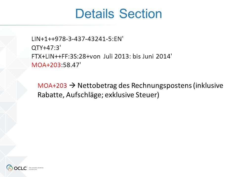 Details Section LIN+1++978-3-437-43241-5:EN QTY+47:3 FTX+LIN++FF:3S:28+von Juli 2013: bis Juni 2014 MOA+203:58.47 MOA+203  Nettobetrag des Rechnungspostens (inklusive Rabatte, Aufschläge; exklusive Steuer)