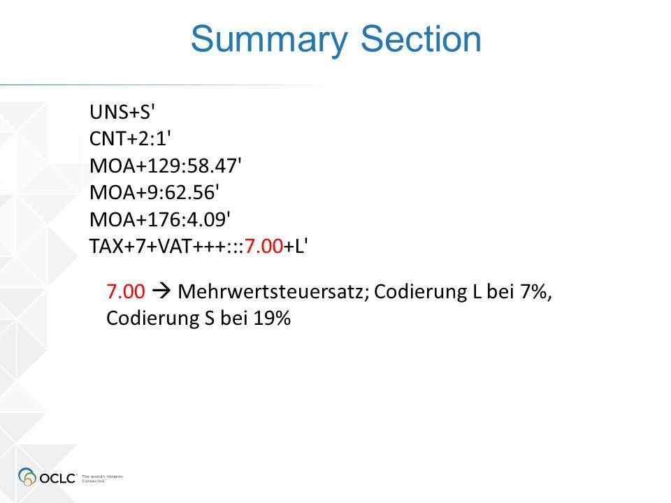 Summary Section UNS+S CNT+2:1 MOA+129:58.47 MOA+9:62.56 MOA+176:4.09 TAX+7+VAT+++:::7.00+L 7.00  Mehrwertsteuersatz; Codierung L bei 7%, Codierung S bei 19%