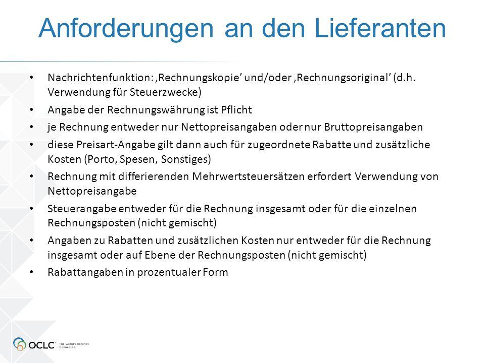 Anforderungen an den Lieferanten Nachrichtenfunktion: 'Rechnungskopie' und/oder 'Rechnungsoriginal' (d.h. Verwendung für Steuerzwecke) Angabe der Rech
