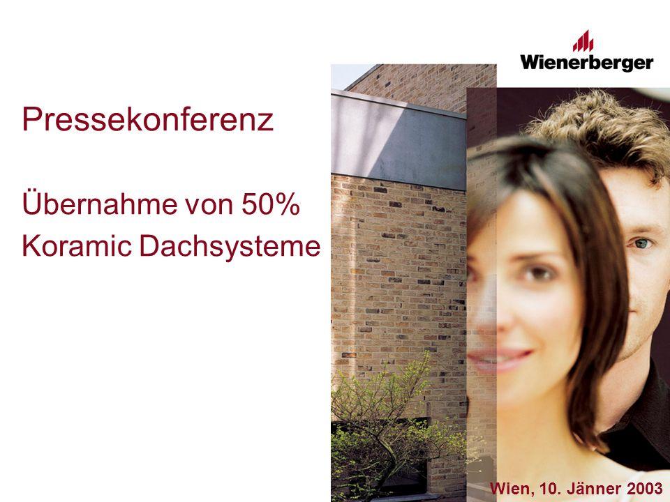 Pressekonferenz Übernahme von 50% Koramic Dachsysteme Wien, 10. Jänner 2003
