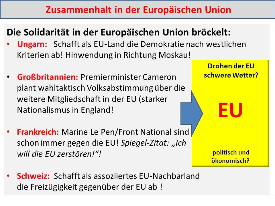 Zusammenhalt in der Europäischen Union Die Solidarität in der Europäischen Union bröckelt: Ungarn: Schafft als EU-Land die Demokratie nach westlichen Kriterien ab.