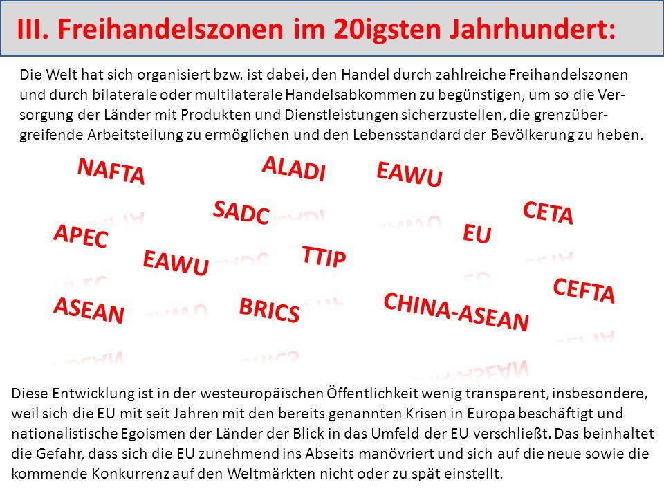 III.Freihandelszonen im 20igsten Jahrhundert: Die Welt hat sich organisiert bzw.