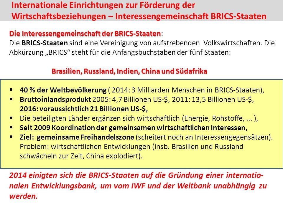 Die Interessengemeinschaft der BRICS-Staaten Die Interessengemeinschaft der BRICS-Staaten: Die BRICS-Staaten sind eine Vereinigung von aufstrebenden Volkswirtschaften.