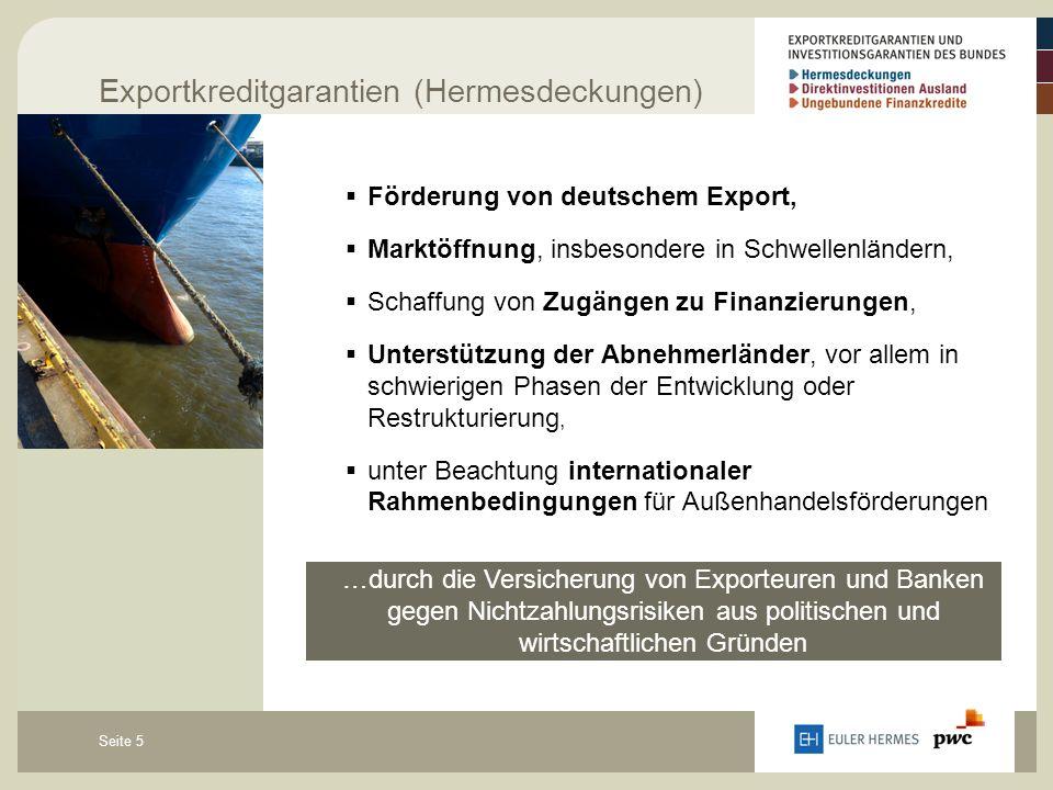 Seite 5  Förderung von deutschem Export,  Marktöffnung, insbesondere in Schwellenländern,  Schaffung von Zugängen zu Finanzierungen,  Unterstützun