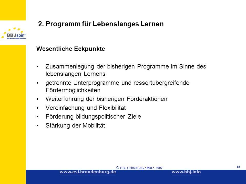 www.esf.brandenburg.dewww.esf.brandenburg.de www.bbj.infowww.bbj.info © BBJ Consult AG März 2007 18 2.