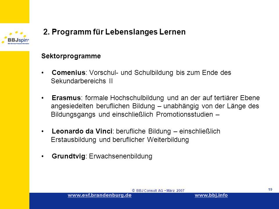 www.esf.brandenburg.dewww.esf.brandenburg.de www.bbj.infowww.bbj.info © BBJ Consult AG März 2007 19 2.