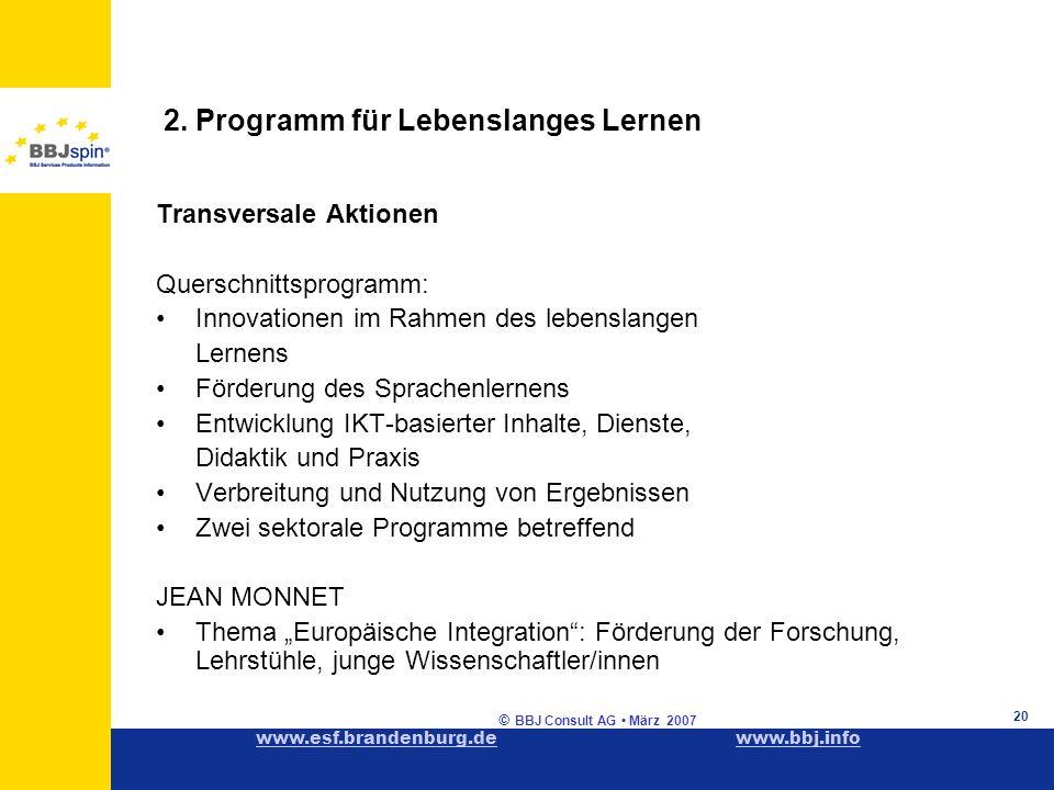 www.esf.brandenburg.dewww.esf.brandenburg.de www.bbj.infowww.bbj.info © BBJ Consult AG März 2007 20 2.