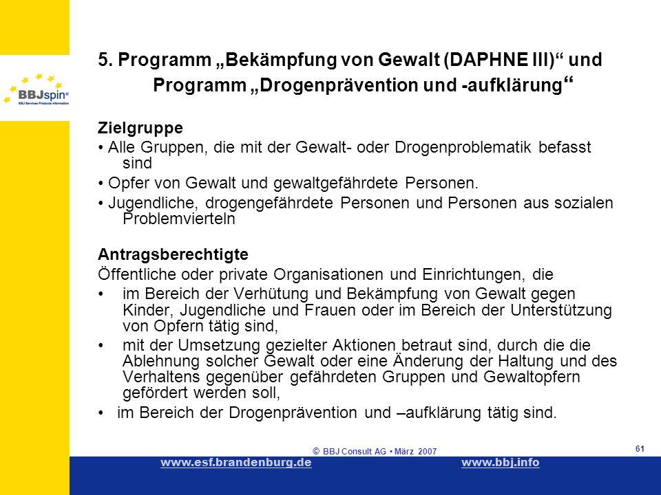 www.esf.brandenburg.dewww.esf.brandenburg.de www.bbj.infowww.bbj.info © BBJ Consult AG März 2007 61 5.