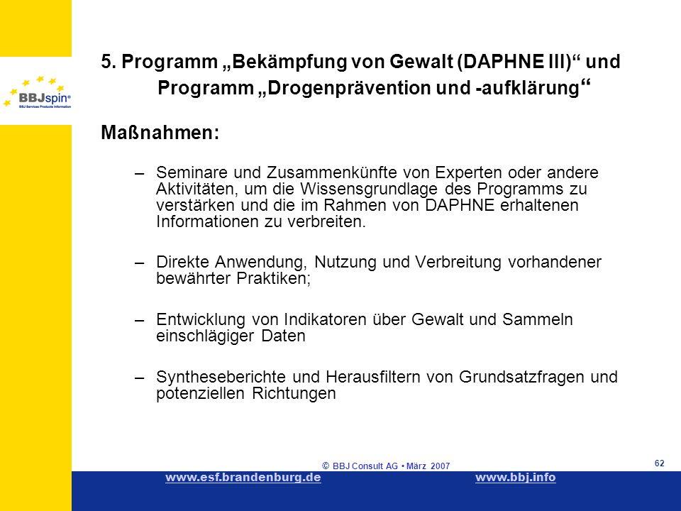 www.esf.brandenburg.dewww.esf.brandenburg.de www.bbj.infowww.bbj.info © BBJ Consult AG März 2007 62 5.