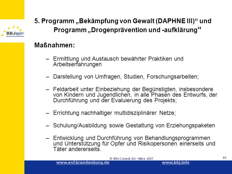 www.esf.brandenburg.dewww.esf.brandenburg.de www.bbj.infowww.bbj.info © BBJ Consult AG März 2007 63 5.