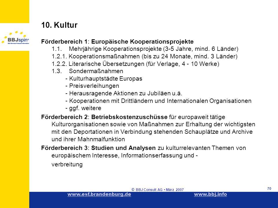 www.esf.brandenburg.dewww.esf.brandenburg.de www.bbj.infowww.bbj.info © BBJ Consult AG März 2007 70 10.
