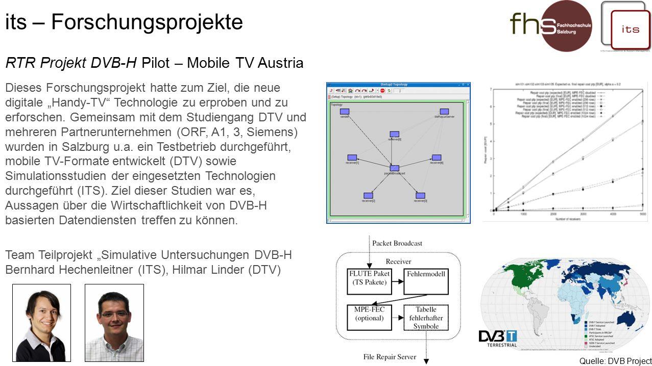 """RTR Projekt DVB-H Pilot – Mobile TV Austria Team Teilprojekt """"Simulative Untersuchungen DVB-H Bernhard Hechenleitner (ITS), Hilmar Linder (DTV) Dieses Forschungsprojekt hatte zum Ziel, die neue digitale """"Handy-TV Technologie zu erproben und zu erforschen."""