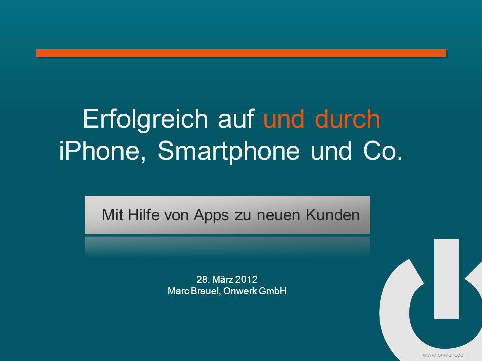 www.onwerk.de Erfolgreich auf und durch iPhone, Smartphone und Co.