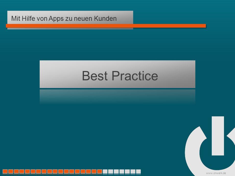 www.onwerk.de Best Practice Mit Hilfe von Apps zu neuen Kunden