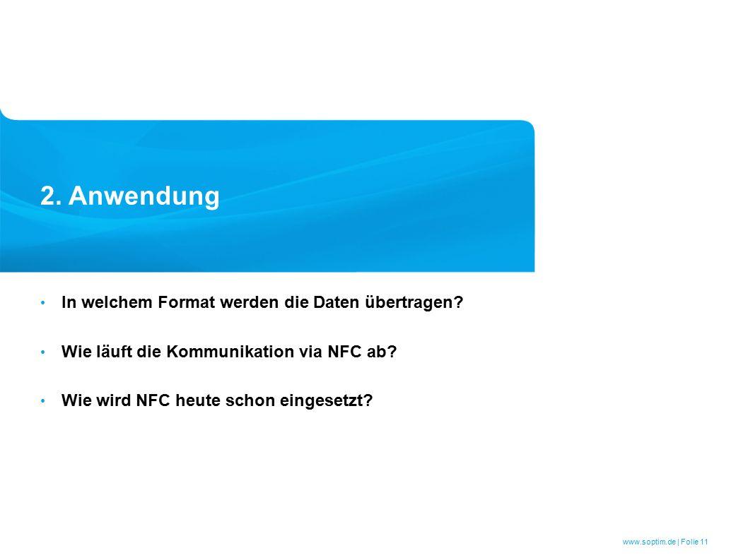 www.soptim.de | Folie 11 2. Anwendung In welchem Format werden die Daten übertragen.