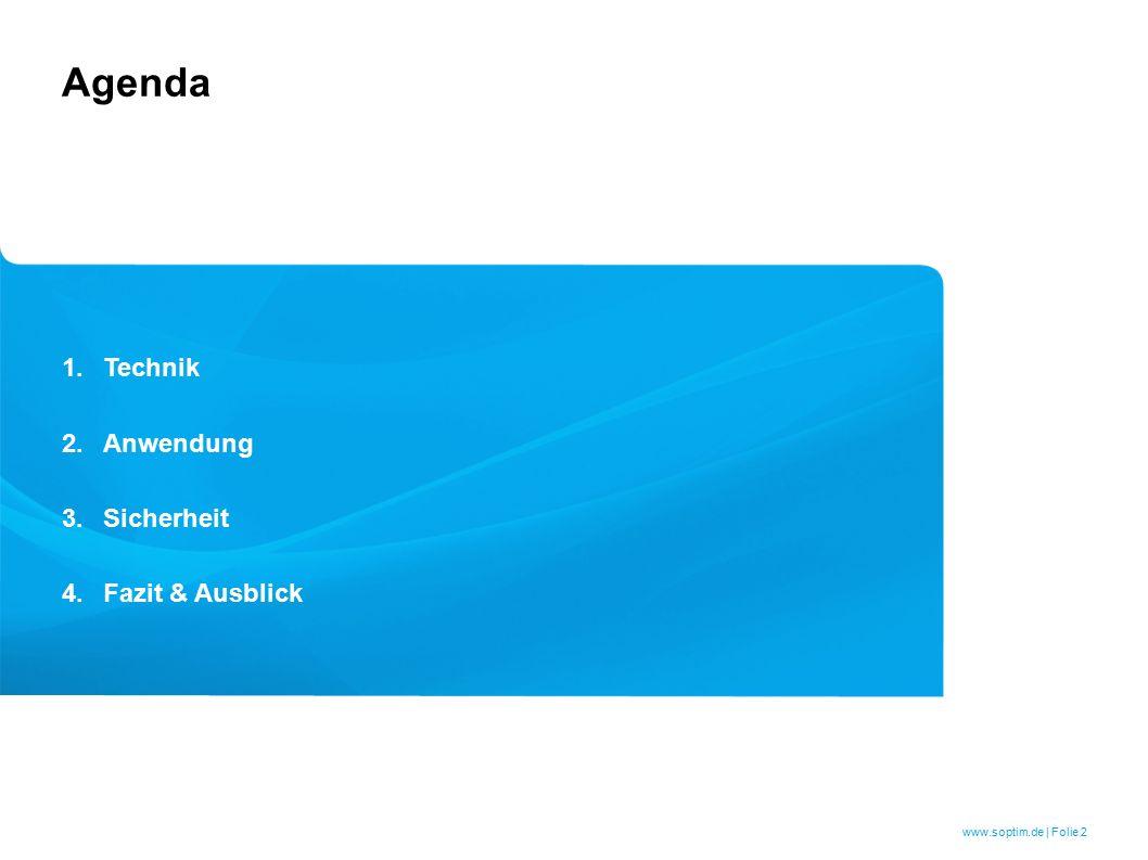 www.soptim.de | Folie 2 1.Technik 2.Anwendung 3.Sicherheit 4.Fazit & Ausblick Agenda