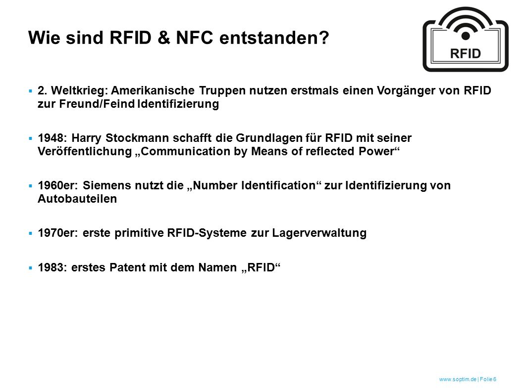 www.soptim.de   Folie 7 Wie sind RFID & NFC entstanden.